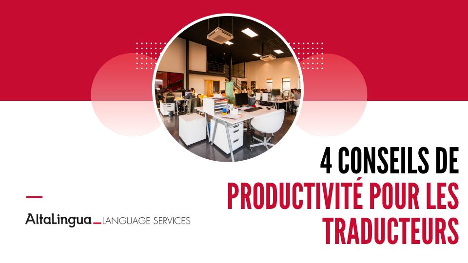 4 conseils de productivité pour les traducteurs